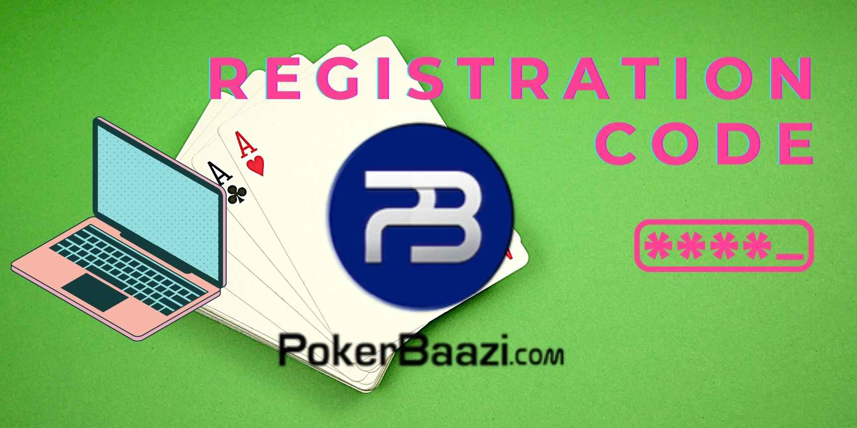 PokerBaazi registration code. How could this help? Why is it useful for players?